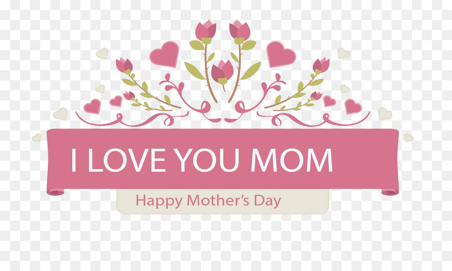 Mother I Love You Mom Png Download 804536 Free Transparent