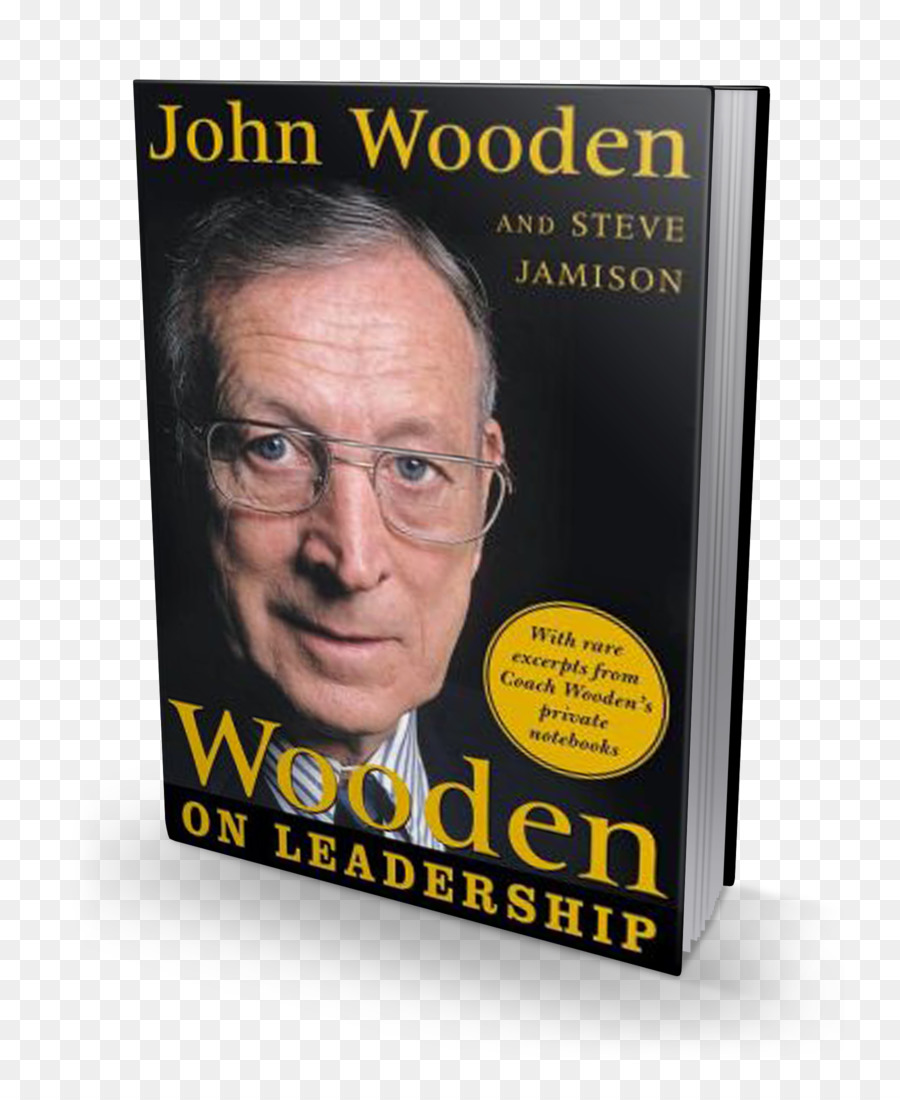 John Wooden Wooden on Leadership: How to Create a Winning Organizaion The  Essential Wooden: A Lifetime of Lessons on Leaders and Leadership  Organization ...