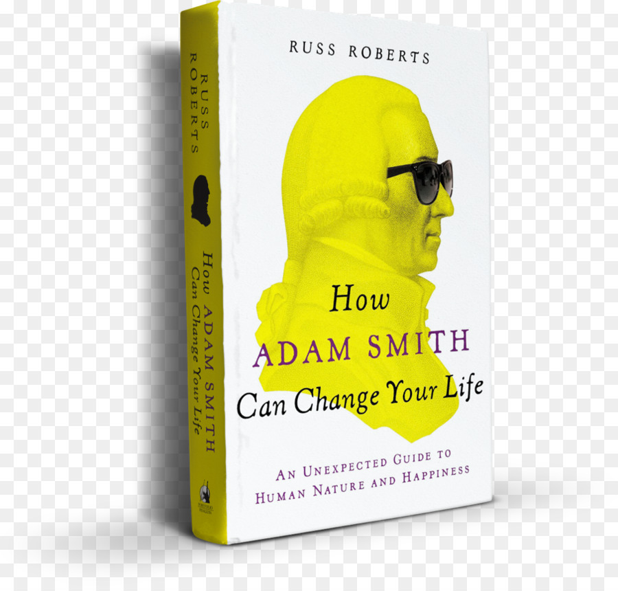 How Adam Smith Can Change Your Life An Unexpected Guide To Human Nature And Happiness Book Como Pode Mudar Sua Vida The Blank Slate Modern