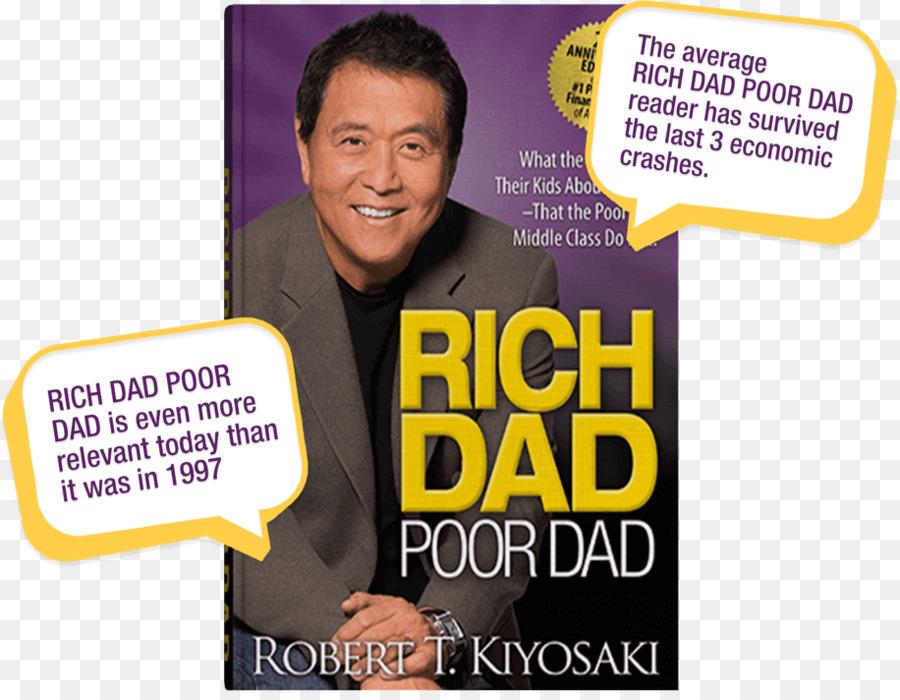 Rich Dad Poor Dad Robert T Kiyosaki Psychology Robert Kiyosaki