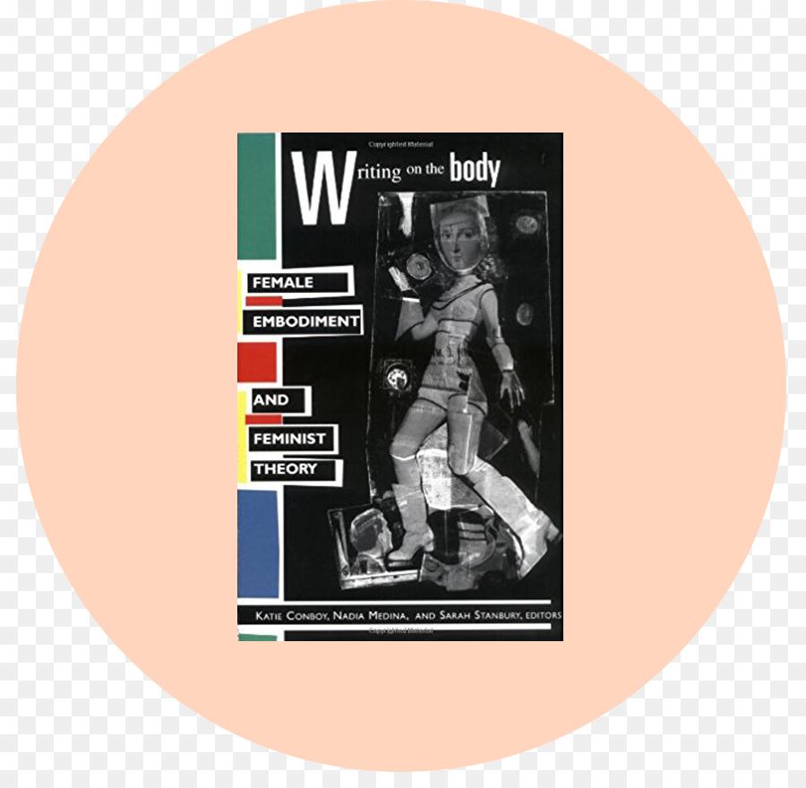Writing on the Body: Female Embodiment and Feminist Theory Book Feminism  Femininity - book