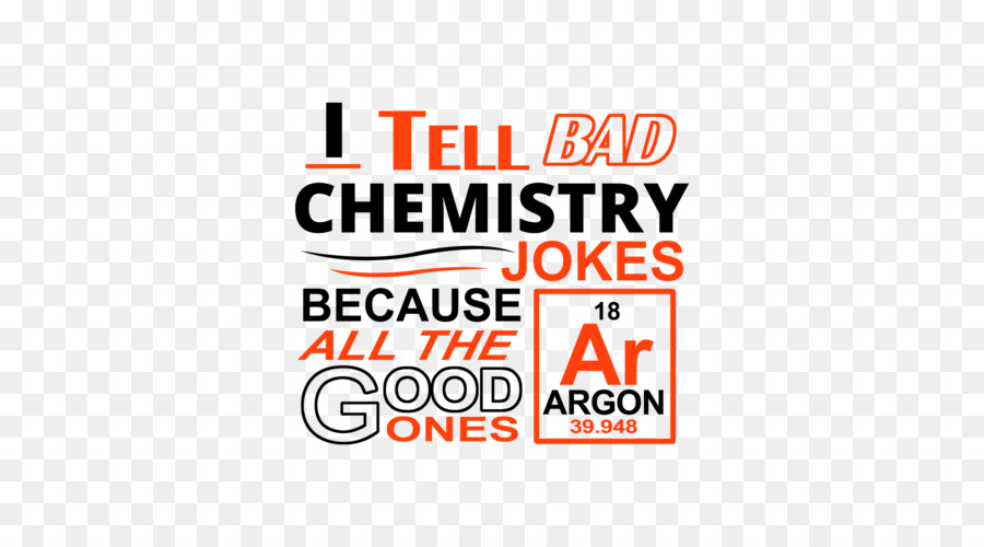 T Shirt Chemistry Joke Humour T Shirt Png Download 500500