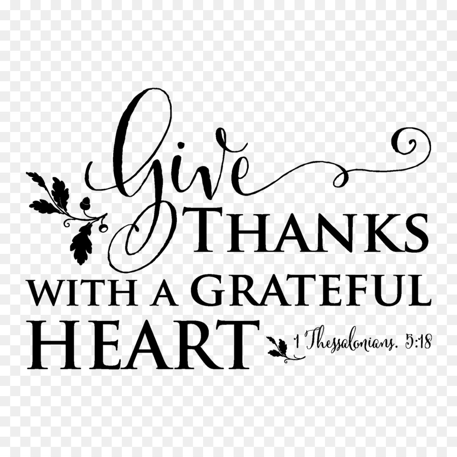 Give Thanks With A Grateful Heart Bible 1 Thessalonians 5